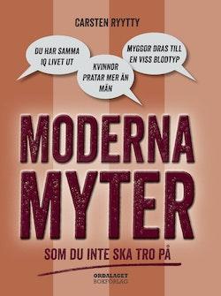 Moderna myter : som du inte ska tro på