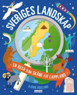 Sveriges landskap : en resa från Skåne till Lappland