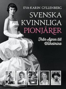 Svenska kvinnliga pionjärer : från Agnes till Wilhelmina
