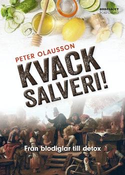 Blodiglar och detox. Kvacksalveriets historia