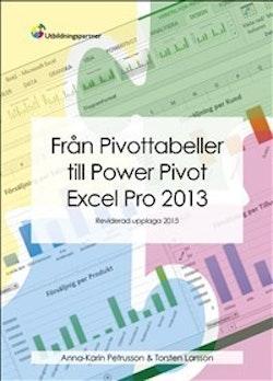 Från Pivottabeller till Power Pivot 2013