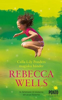 Calla Lilly Ponders magiska händer