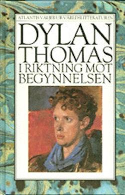 I riktning mot begynnelsen - prosaberättelser 1931-1953