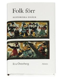 Folk Förr : Historiska Essäer