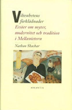 Vilsenhetens förklädnader : essäer om myter, modernitet och tradition i Mel