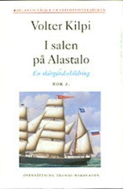 I salen på Alastalo - en skärgårdsskildring bok 2