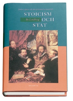 Stoicism och stat : Justus Lipsius och den politiska humanismen