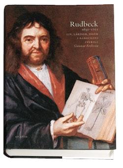 Rudbeck 1630-1702 : liv, lärdom, dröm i barockens Sverige