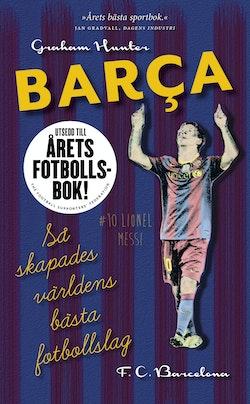 Barca : så skapades världens bästa fotbollslag