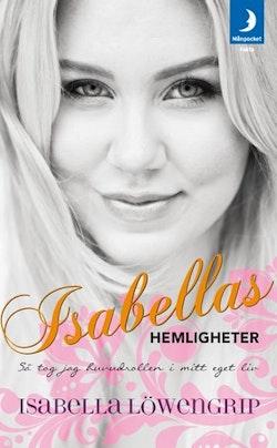 Isabellas hemligheter : så tog jag huvudrollen i mitt eget liv