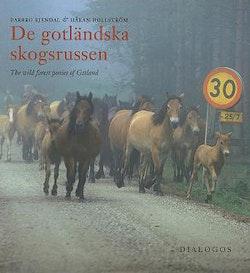 De gotländska skogsrussen = Russ, the wild forest ponies of Gotland