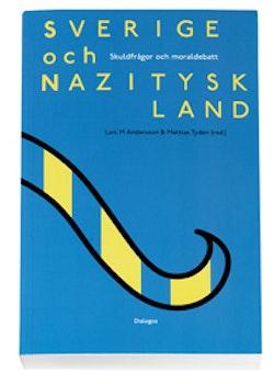 Sverige och Nazityskland : skuldfrågor och moraldebatt