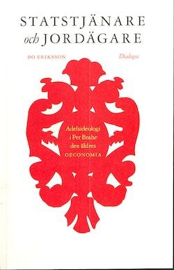 Statstjänare och jordägare : adelsideologi i Per Brahe den äldres oeconomia