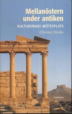 Mellanöstern under antiken : kulturernas mötesplats