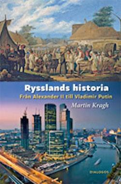 Rysslands historia : från Alexander II till Vladimir Putin