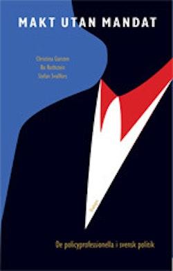 Makt utan mandat : de policyprofessionella i svensk politik