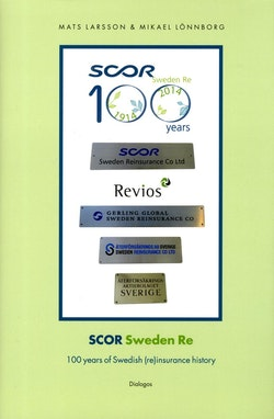Scor Sweden Re : 100 years of Swedish (re)insurance history