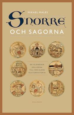 Snorre och sagorna : de isländska källorna till vår äldre kulturhistoria