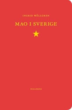 Mao i Sverige : den svenska maoismen 1963-1986