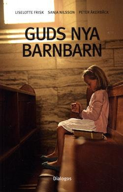Guds nya barnbarn : att växa upp i kontroversiella religiösa grupper