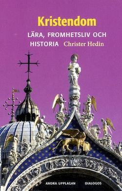Kristendom : Lära, fromhetsliv och historia