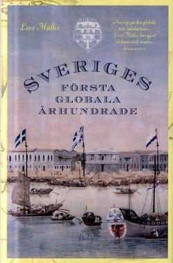 Sveriges första globala århundrade : en 1700-talshistoria