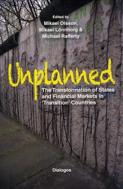 Unplanned : the transformation of states and financial markets in transition countries