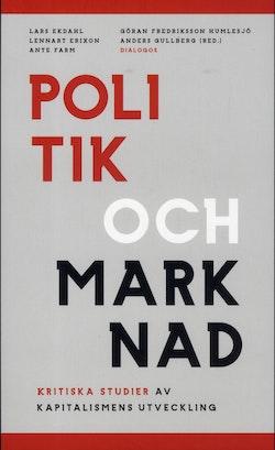 Politik och marknad : kritiska studier av kapitalismens utveckling