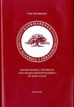 Bankmarknad och ägarroll i förändring : sparbankerna, Swedbank och sparbanksstiftelserna på 2000-talet