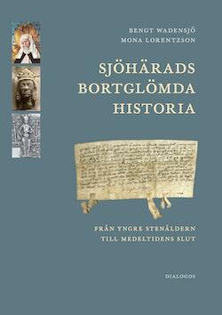 Sjöhärads bortglömda historia : Från yngre stenåldern till medeltidens slut