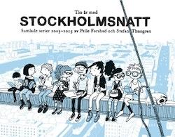 Tio år med Stockholmsnatt : samlade serier 2005 - 2015