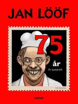 Jan Lööf : 75 år av dumheter