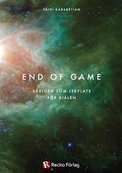 End of game : världen som lekplats för själen