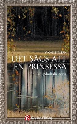 Det sägs att en prinsessa : en Karsjöhultshistoria