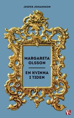 Margareta Olsson : en kvinna i tiden