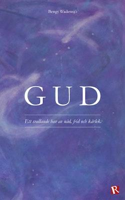 Gud : ett svallande hav av nåd, frid och kärlek
