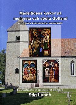 Medeltidens kyrkor på mellersta och södra Gotland och deras kvarvarande inventarier : en arkeologisk konsthistorisk guidebok