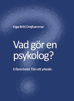 Vad gör en psykolog? Erfarenheter från ett yrkesliv
