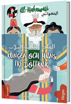 Kungen och hans tre döttrar : syrisk folksaga (Bok+CD)