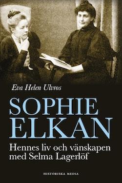 Sophie Elkan : hennes liv och vänskapen med Selma Lagerlöf