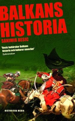 Balkans historia : Jugoslaviens uppgång och fall