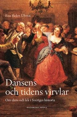 Dansens historia : om dans och lek i Sverige