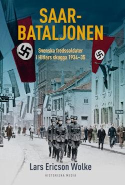 Saarbataljonen : svenska fredssoldater i Hitlers skugga 1934 - 35
