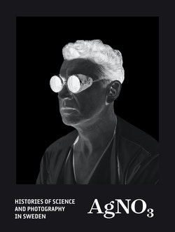 AgNO3 : histories of science and photography in Sweden