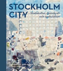 Stockholm City : stadskultur, demokrati och spekulation