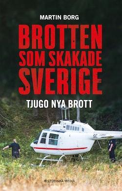 Brotten som skakade Sverige : tjugo nya brott