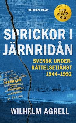 Sprickor i järnridån : Svensk underrättelsetjänst 1944-1992