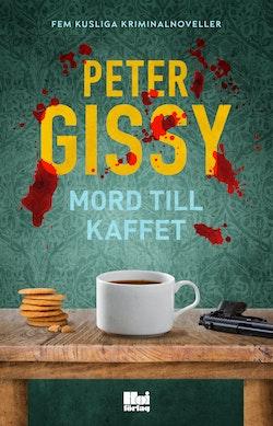 Mord till kaffet – Fem kusliga kriminalnoveller