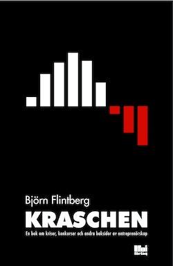Kraschen : En bok om kriser, konkurser och andra baksidor av entreprenörska