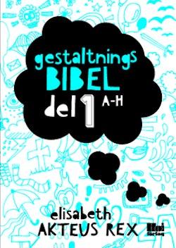 Gestaltningsbibel. Del 1, A-H